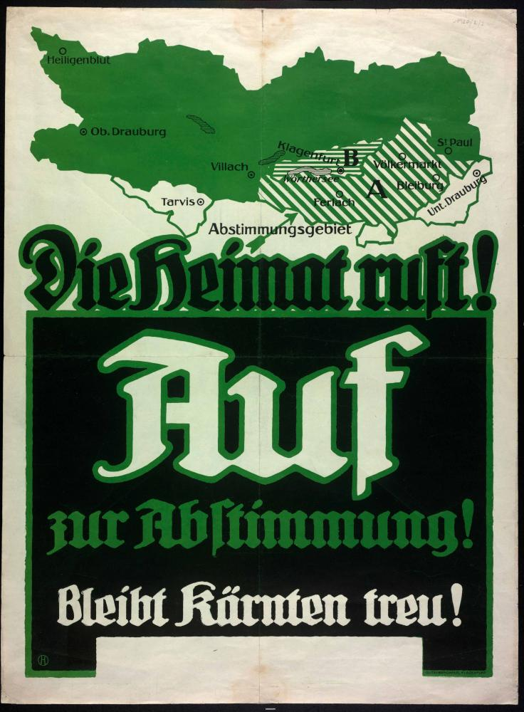 """""""Die Heimat ruft! Auf zur Abstimmung! Bleibt Kärnten treu!"""", Plakat"""