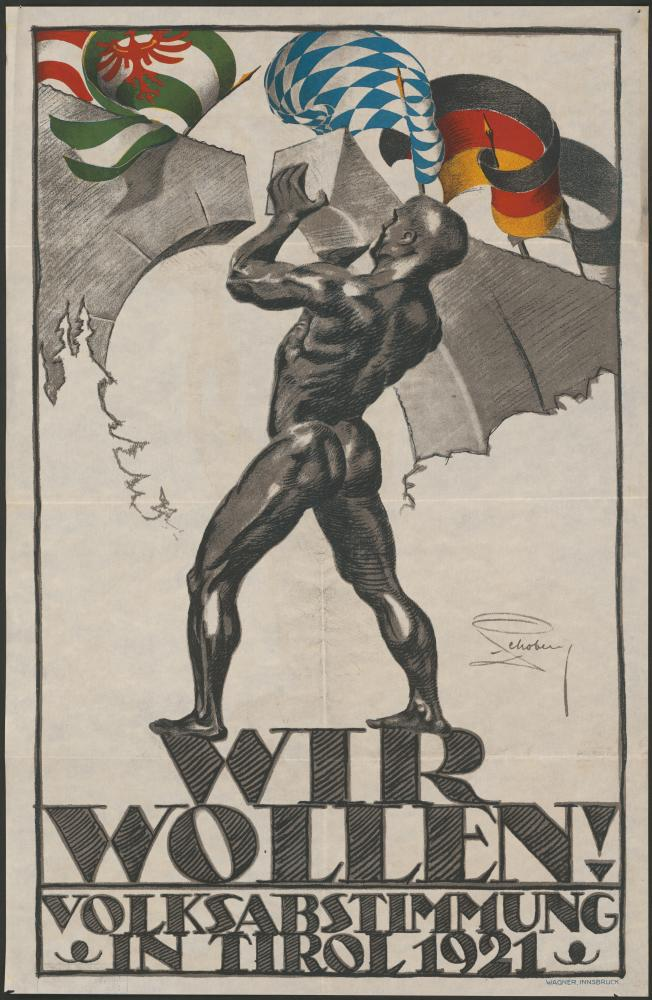 """""""Wir wollen! Volksabstimmung in Tirol"""", Plakat, 1921"""